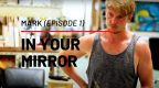 Marc - In your mirror - In The Mirror Films